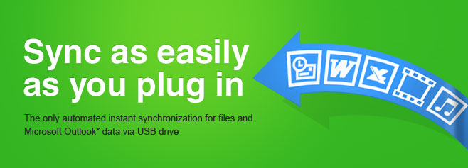 The only automated instant synchronization for files and Microsoft Outlook* data via USB drive.
